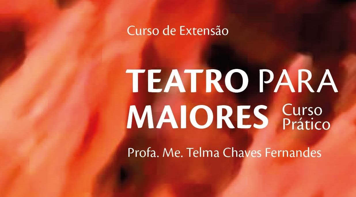Curso de Extensão - Teatro para Maiores